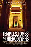 Temples, Tombs and Hieroglyphs, A Brief History of Ancient Egypt (Brief Histories)