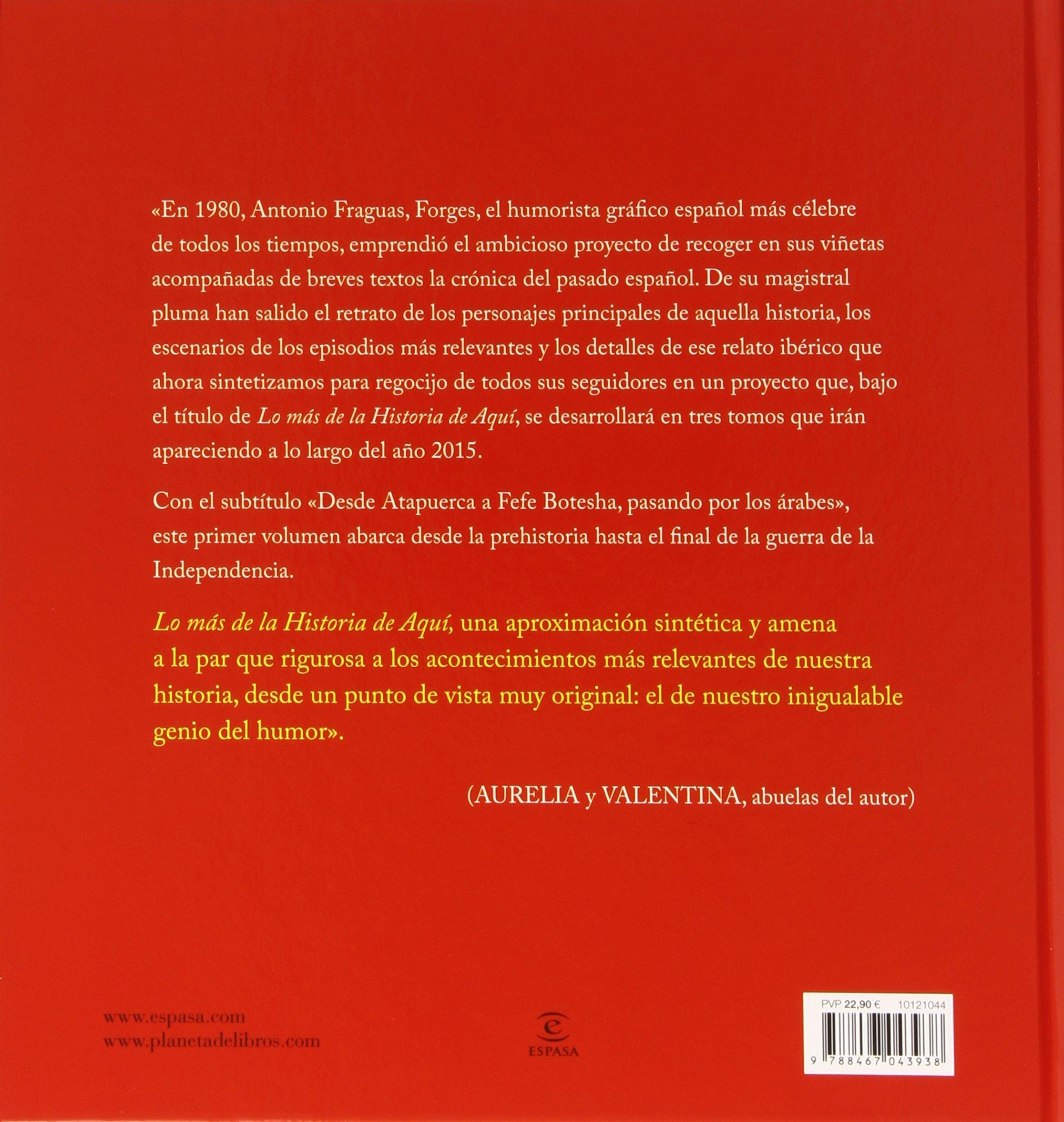 Lo más de la Historia de Aquí 1: desde Atapuerca a Fefe Botesha ...