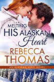 Melting His Alaskan Heart: Small Town Contemporary Romance (Alaskan Hero Book 3)
