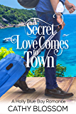 A Secret Love Comes To Town (A Holly Blue Bay Romance Book 3)