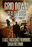 Grid Down Reality Bites: Volume 1 Part 2