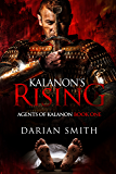 Kalanon's Rising (Agents of Kalanon Book 1)