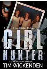 Girl Hunter: A Max Becker Thriller Kindle Edition