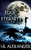 On the Edge of Eternity (Book 2) (A Vampire SEAL Novel)