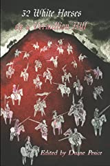 32 White Horses on a Vermillion Hill: Volume One Kindle Edition