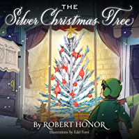 The Silver Christmas Tree: A Holiday Adventure!