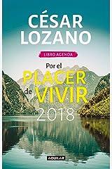 Libro agenda. Por el placer de vivir 2018 / For the Pleasure of Living 2018 (Spanish Edition) Hardcover