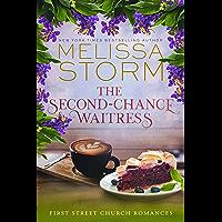 The Second-Chance Waitress: A Heartwarming Journey of Faith, Hope & Love (First Street Church Romances Book 2) (English…