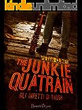 The Junkie Quatrain: Gli Infetti di Baugh