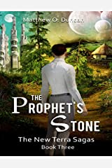 The Prophet's Stone - The New Terra Sagas - Book 3 Kindle Edition