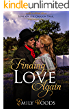 Finding Love Again (Love on the Oregon Trail Book 1)
