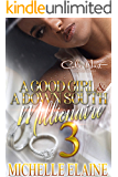 A Good Girl & A Down South Millionaire 3: African American Romance Finale