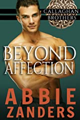 Beyond Affection: Callaghan Brothers, Book 6 Kindle Edition