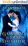 Gambling on the Duke's Daughter (Brides of Scandal Book 1) (English Edition)