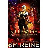 Kill Game: An Urban Fantasy Thriller (Dana McIntyre Must Die Book 2)