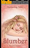 Slumber: Enchanting Tales (Enchanting Tales Series Book 3)