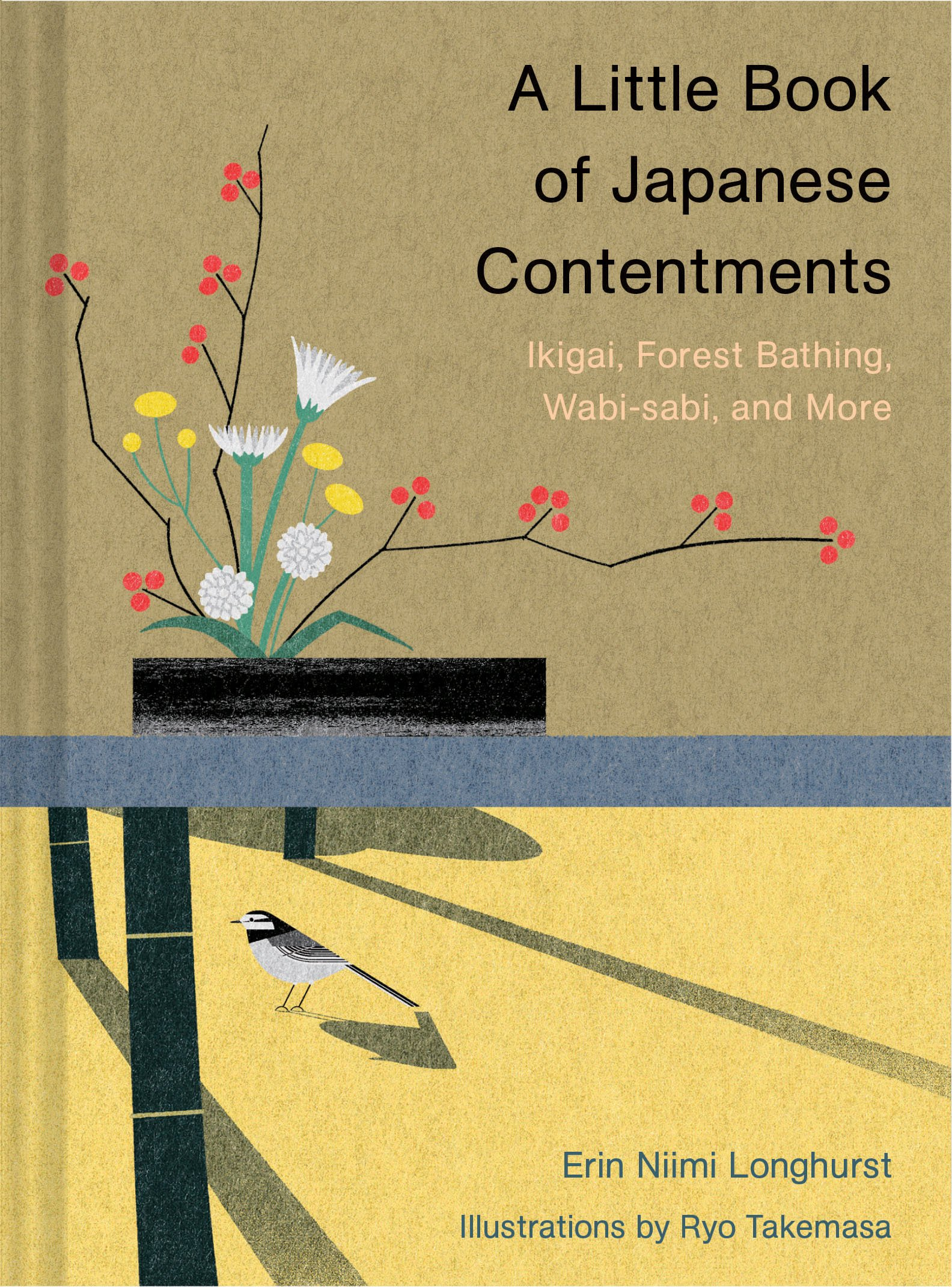 A Little Book of Japanese Contentments: Ikigai, Forest Bathing, Wabi-sabi, and More (Japanese Books, Mindfulness Books…