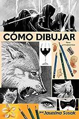 Cómo dibujar: Para principiantes (Spanish Edition) Kindle Edition