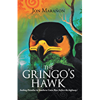 The Gringo's Hawk: Seeking Paradise in Southern Costa Rica (Before the Highway) (English Edition)