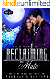 Reclaiming His Mate (Wolf River Book 1)