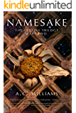 Namesake: The Destiny Trilogy Part Two (Morningstar Book 2)