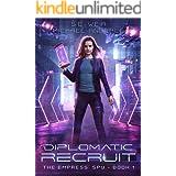 Diplomatic Recruit: A Kurtherian Gambit Series (The Empress' Spy Book 1)
