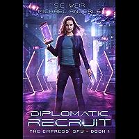 Diplomatic Recruit: A Kurtherian Gambit Series (The Empress' Spy Book 1) (English Edition)