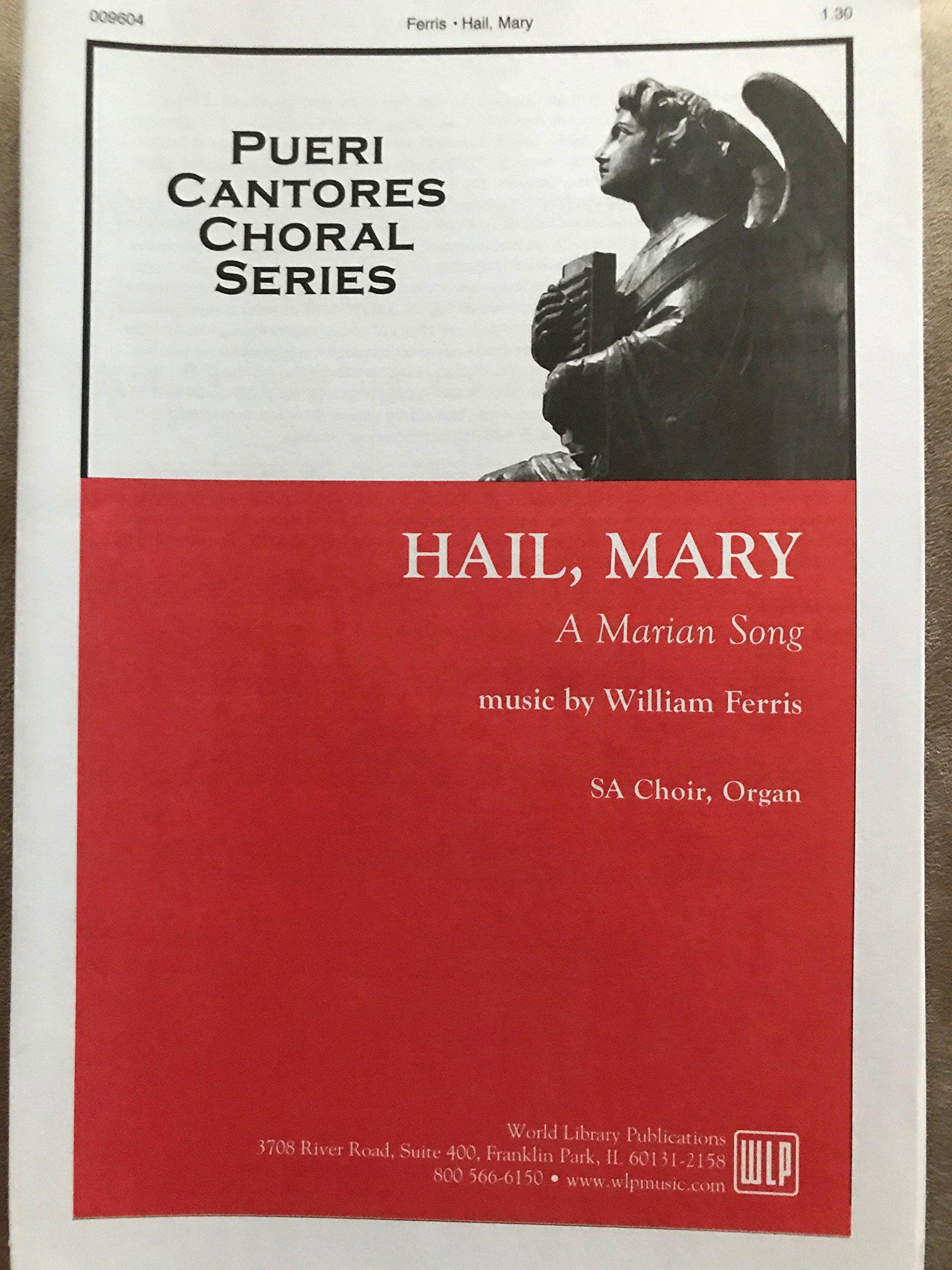 Hail, Mary (A Marian Song): William Ferris: Amazon com: Books