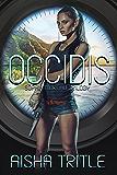 Occidis (Sophia Moreau Trilogy Book 1)