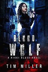 Blood Wolf: A Nikki Blade Novel (Nikki Blade Bounty Hunter Book 1) Kindle Edition