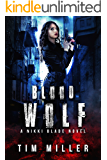 Blood Wolf: A Nikki Blade Novel (Nikki Blade Bounty Hunter Book 1)