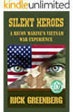 Silent Heroes: A Recon Marine's Vietnam War Experiences