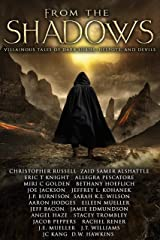 From the Shadows: Villainous Tales of Dark Lords, Despots, and Devils Kindle Edition