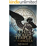 The sacred temple of the angels: 224 angels, 2 gods, over 1000 powers to change your life