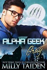 Alpha Geek: Gray Kindle Edition