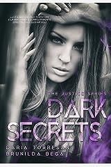 Dark Secrets (The Justice Series Vol. 1) (Italian Edition) Kindle Edition