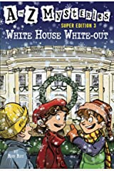 A to Z Mysteries Super Edition 3: White House White-Out (A to Z Mysteries: Super Edition series) Kindle Edition