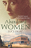 Abandoned Women: Scottish convicts exiled beyond the seas