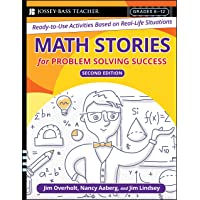 Math Stories For Problem Solving Success: Ready–to–Use Activities Based on Real–Life Situations, Grades 6–12