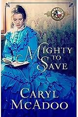 Mighty to Save (Texas Romance Family Saga Book 9) Kindle Edition