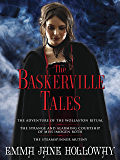 The Baskerville Tales (Short Stories): The Adventure of the Wollaston Ritual, The Strange and Alarming Courtship of Miss Imogen Roth, The Steamspinner Mutiny (The Baskerville Affair)