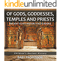 Of Gods, Goddesses, Temples and Priests - Ancient Egypt History Facts Books | Children's Ancient History (English…