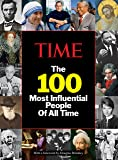 TIME: The 100 Most Influential People of All Time