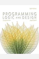 Programming Logic and Design, Comprehensive Kindle Edition