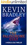 The Palindrome Cult: A gripping, page-turning, crime suspense thriller, its fast pace takes you from London to New York, via Dubai and the Virgin Islands. (Hedge & Cole Book 1)