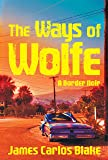 The Ways of Wolfe (Border Noir)