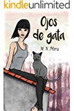 Ojos de gata I (Spanish Edition)