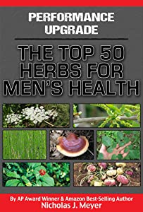 Performance Upgrade: The Top 50 Herbs for Men's Health