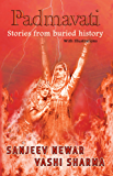 Padmavati: Stories from buried history (Reviving Indian History Book 3)