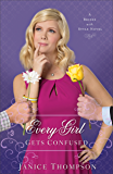 Every Girl Gets Confused (Brides with Style Book #2): A Novel
